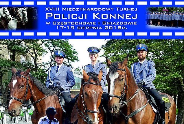 Dziś rozpoczyna się XVIII Międzynarodowy Turniej Policji Konnej