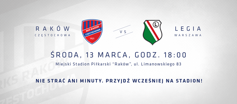 Dziś wyczekiwany mecz Rakowa z Legią Warszawa
