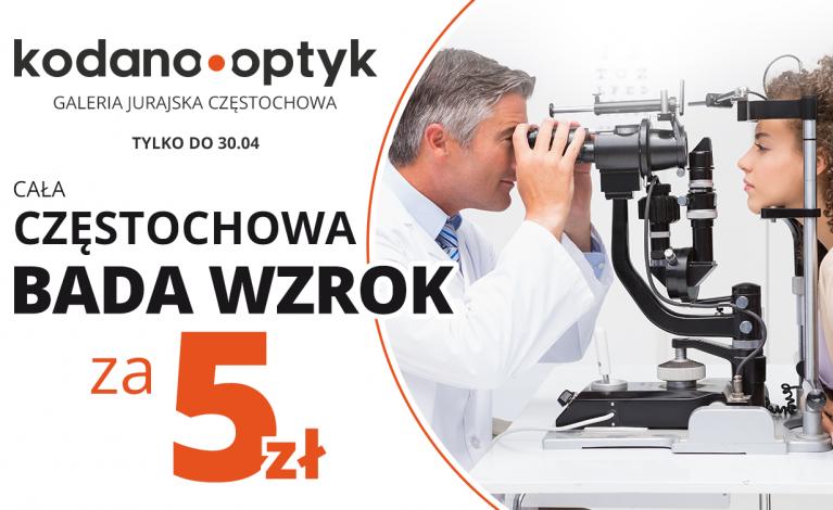Cała Częstochowa bada wzrok za 5 zł w KODANO Optyk!